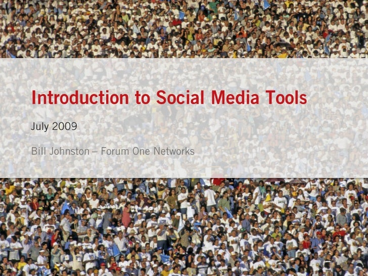 Introduction to Social Media Tools / Forum One Communications