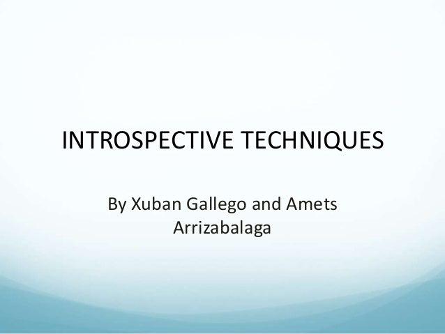 Introspective techniques