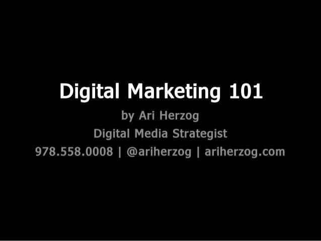 Digital Marketing 101 by Ari Herzog