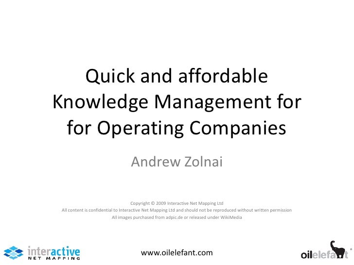Quick and affordableKnowledge Management for for Operating Companies                                  Andrew Zolnai       ...