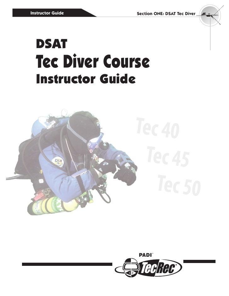 Instructor Guide     Section One: DSAT Tec Diver  DSAT  Tec Diver Course  Instructor Guide                   Tec 40       ...