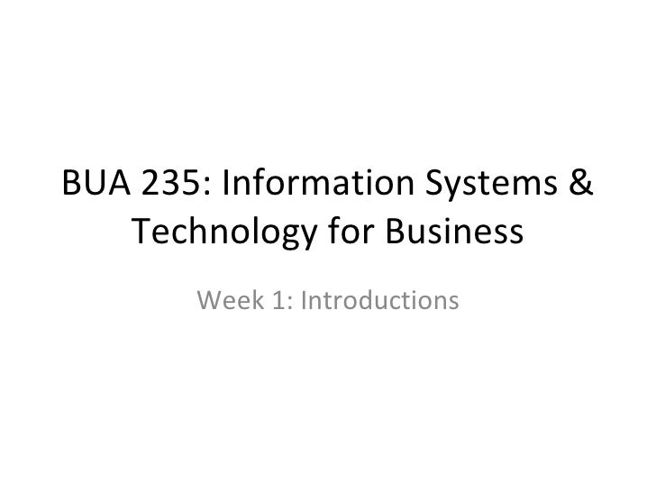 BUA 235: Information Systems & Technology for Business Week 1: Introductions