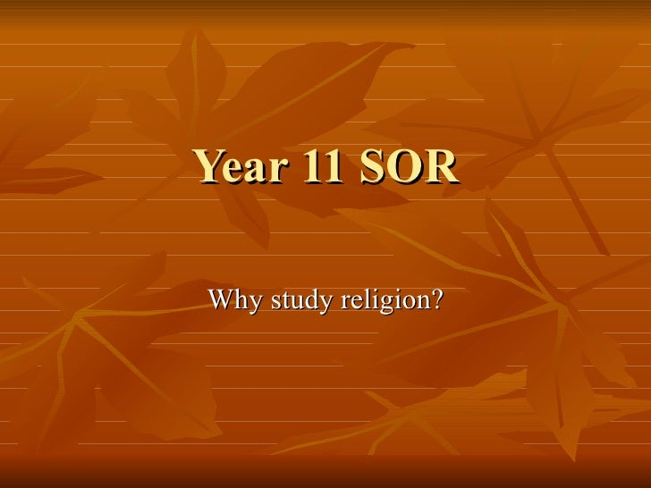 Year 11 SOR Why study religion?