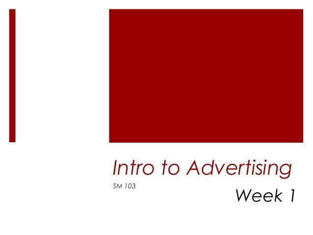 Intro to AdvertisingSM 103Week 1