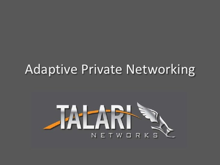 Introduction to Adaptive Private Networking