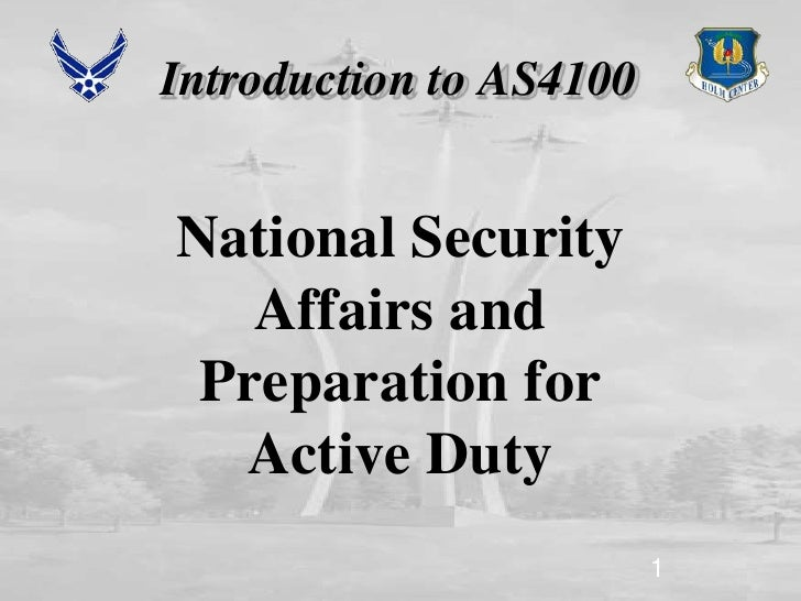 Introduction to AS4100<br />National Security Affairs and Preparation for Active Duty<br />1<br />