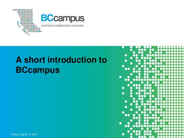 A short introduction to   BCcampusFriday, August 12, 2011