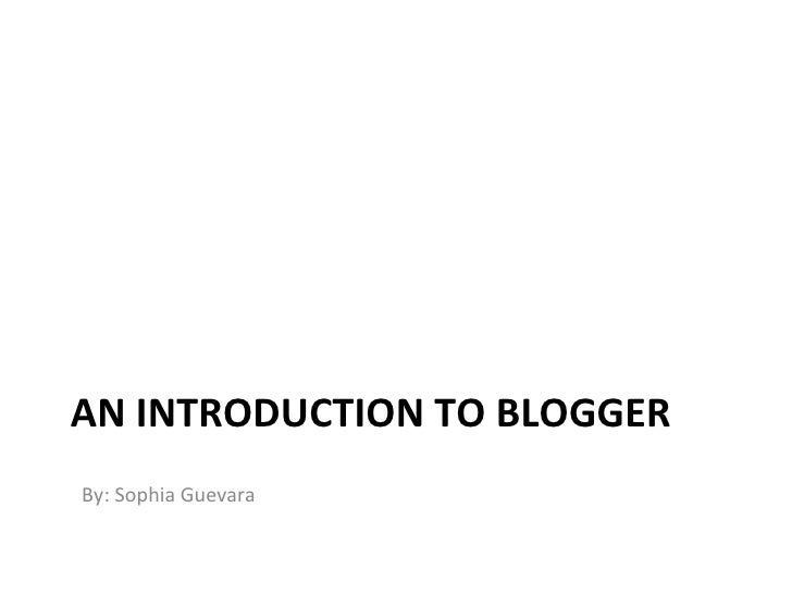 Introduction to Blogger