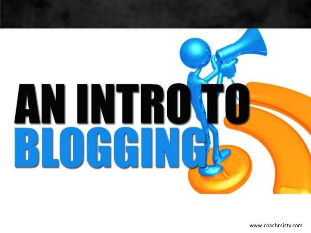 Intro to Blogging
