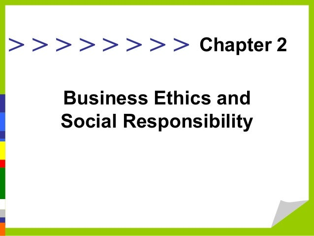 >>>>>>>>  Chapter 2  Business Ethics and Social Responsibility