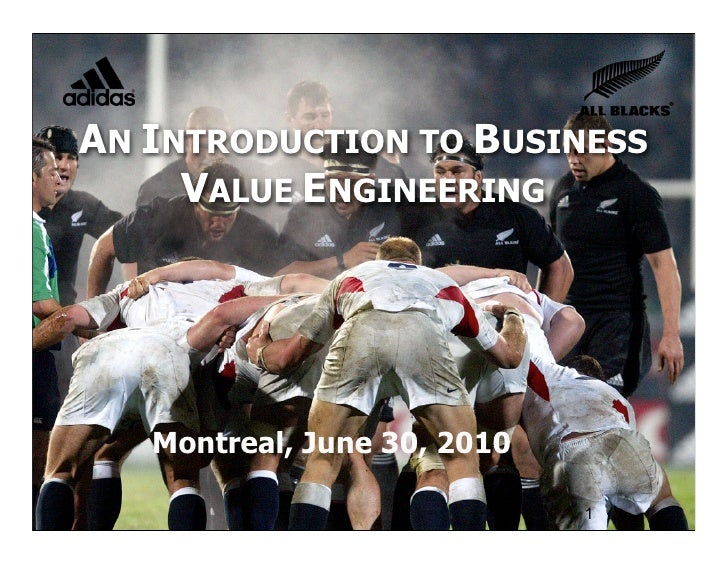 AN INTRODUCTION TO BUSINESS      VALUE ENGINEERING        Montreal, June 30, 2010                          © Joseph Little...