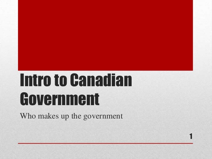 Intro to Canadian Government<br />Who makes up the government<br />1<br />