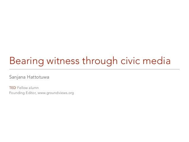 Bearing witness through civic media