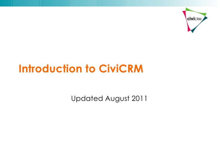 Introduction to CiviCRM Updated August 2011