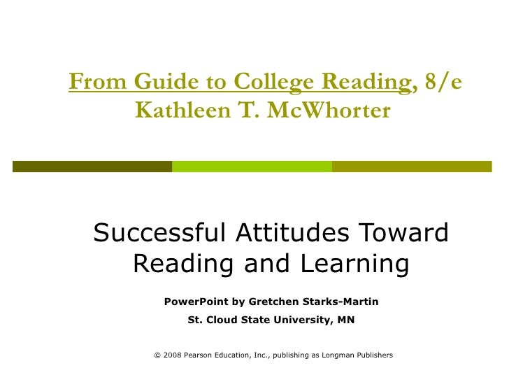 From Guide to College Reading , 8/e Kathleen T. McWhorter   Successful Attitudes Toward Reading and Learning PowerPoint by...