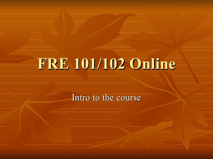 FRE 101/102 Online Intro to the course