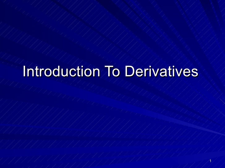 Intro to Derivatives - Finance