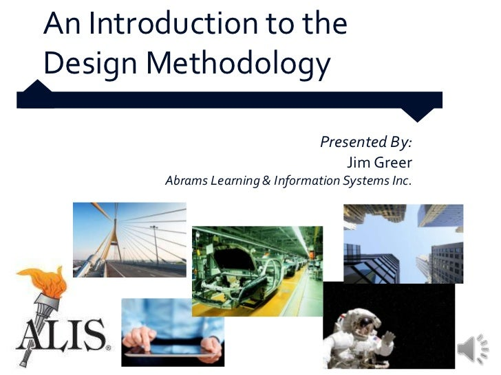 An Introduction to theDesign Methodology                                  Presented By:                                   ...