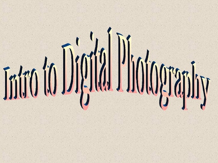 Intro To Digital Photo