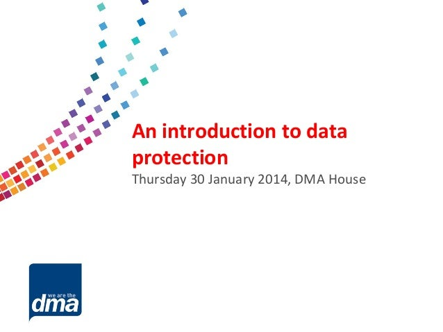 An introduction to data protection - 30 Jan 2014