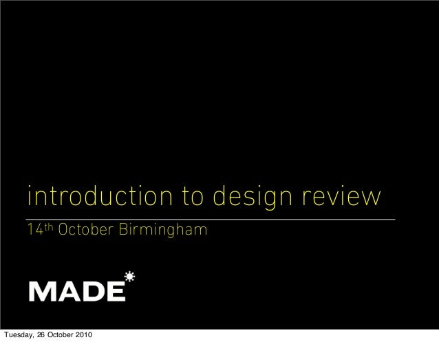 introduction to design review 14th October Birmingham Tuesday, 26 October 2010