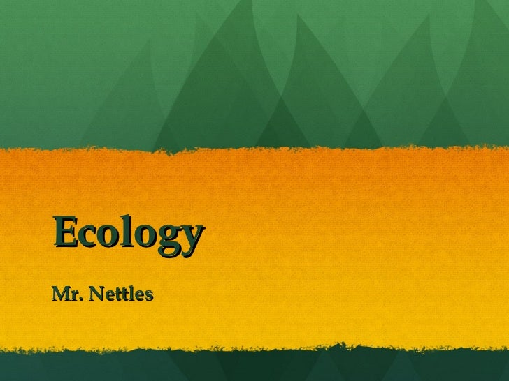 Ecology Mr. Nettles