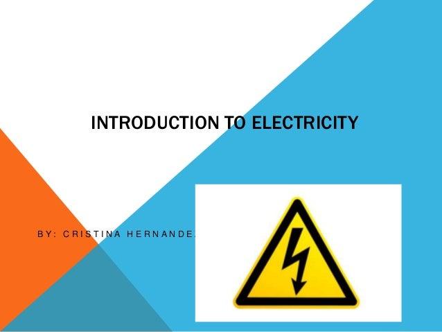 Intro to electricity cristina hernandez
