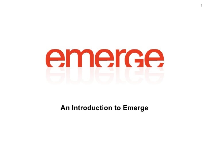 1     An Introduction to Emerge