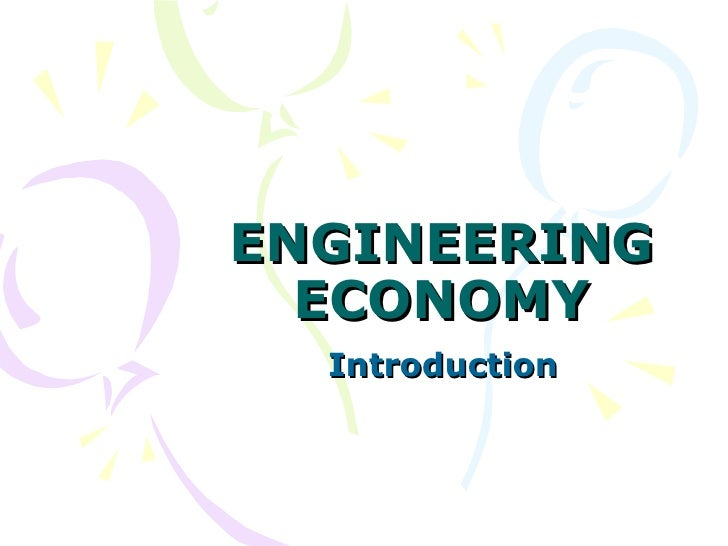 ENGINEERING ECONOMY Introduction