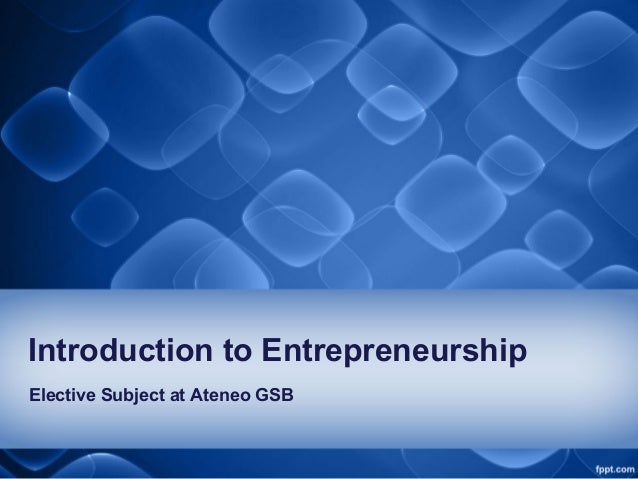 Introduction to Entrepreneurship Elective Subject at Ateneo GSB