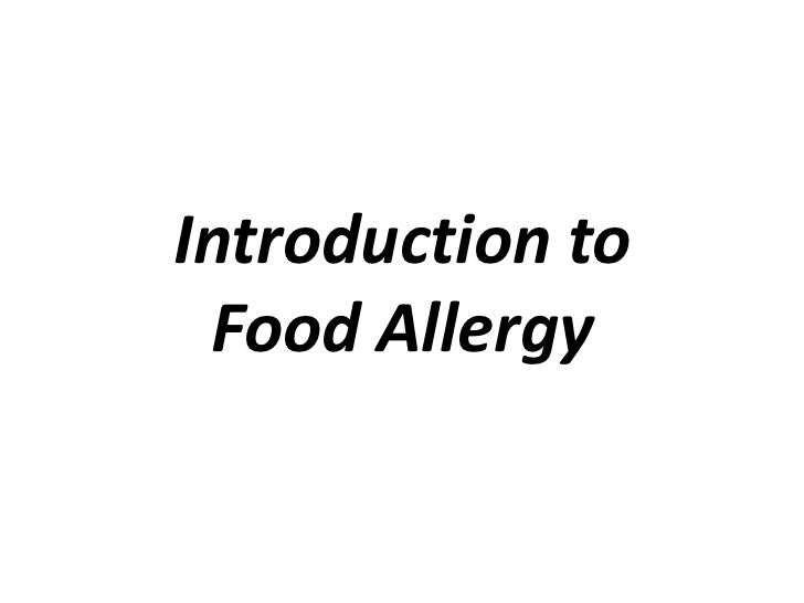 Introduction toFood Allergy<br />