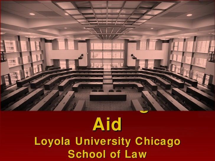 Understanding Your       Aid Loyola University Chicago       School of Law