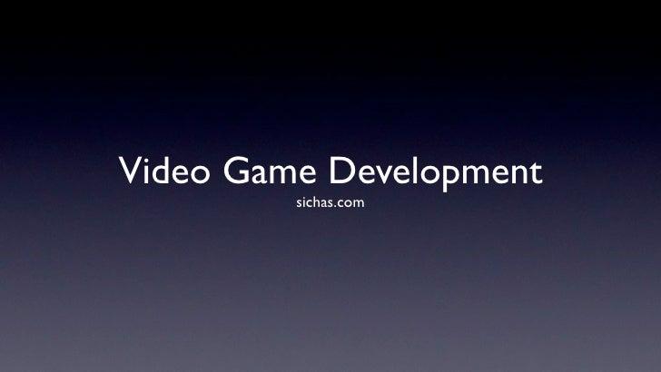 Video Game Development         sichas.com