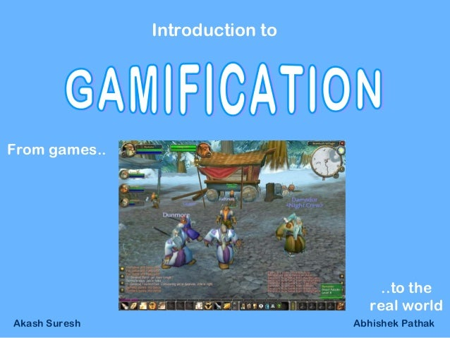 Introduction toFrom games..                                      ..to the                                    real worldAka...