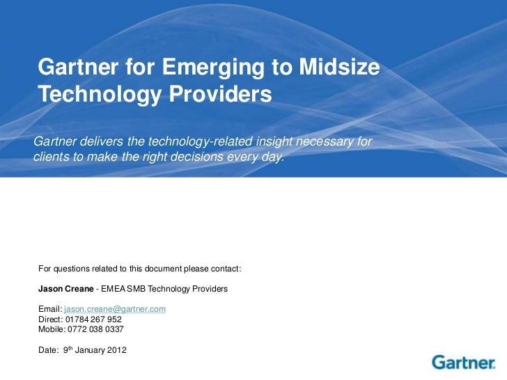 Gartner for Emerging to MidsizeTechnology ProvidersGartner delivers the technology-related insight necessary forclients to...
