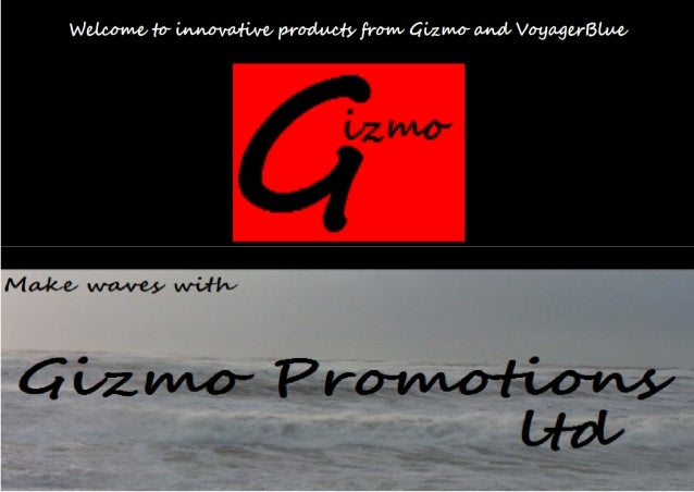 """Gizmo"" innovative promotional merchandise. Technology for promotional merchandise."