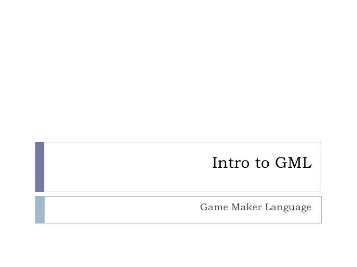 Intro to gml