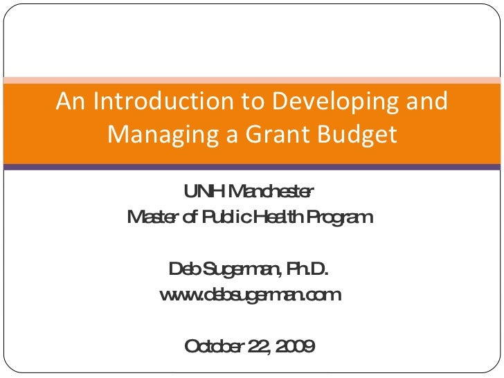 UNH Manchester Master of Public Health Program Deb Sugerman, Ph.D. www.debsugerman.com October 22, 2009 An Introduction to...