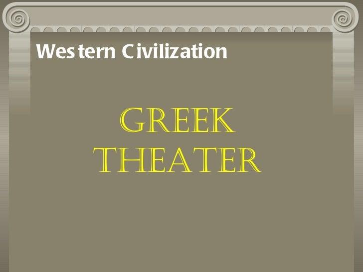 Wes tern C ivilization       Greek      TheaTer