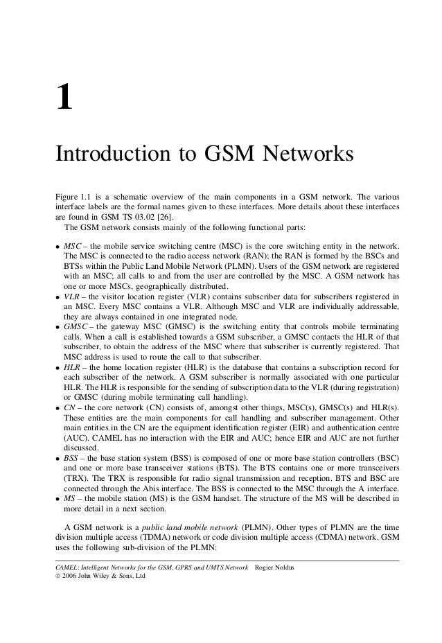 1Introduction to GSM NetworksFigure 1.1 is a schematic overview of the main components in a GSM network. The variousinterf...