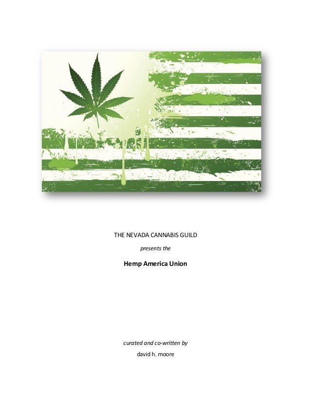 THE NEVADA CANNABIS GUILD  presents the  Hemp America Union                    curated and co‐written by   dav...