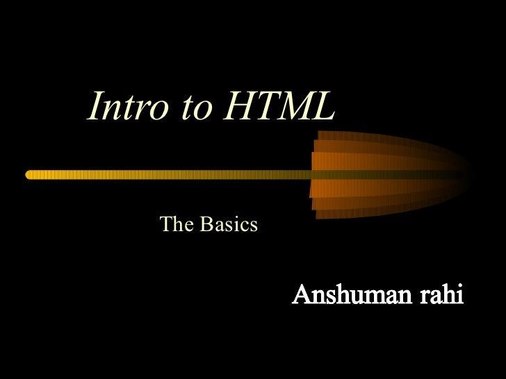 Intro to HTML The Basics