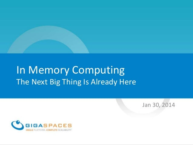 Intro to In-memory Computing and Gigaspaces
