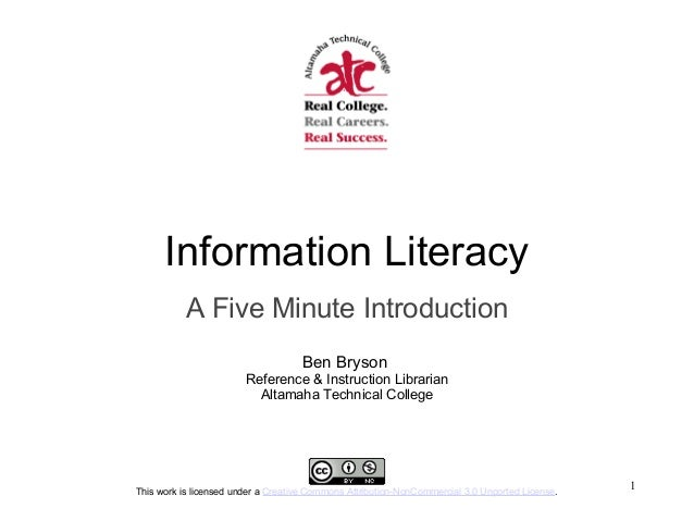 Information Literacy A Five Minute Introduction Ben Bryson Reference & Instruction Librarian Altamaha Technical College Th...