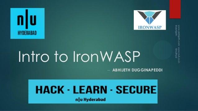 Intro to IronWASP -- ABHIJETH DUGGINAPEDDI