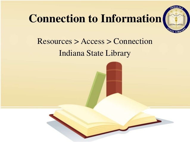 Connection to Information Resources > Access > Connection Indiana State Library