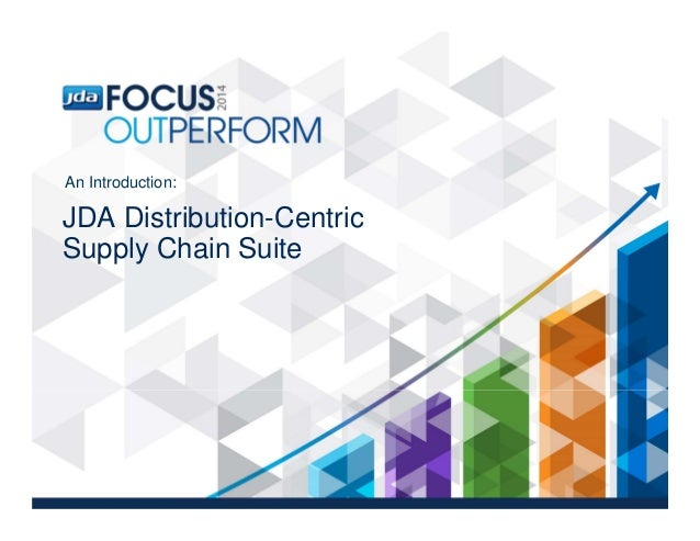JDA Distribution-Centric Supply Chain Suite - Enabling Intelligent and Profitable Distribution Decision Making