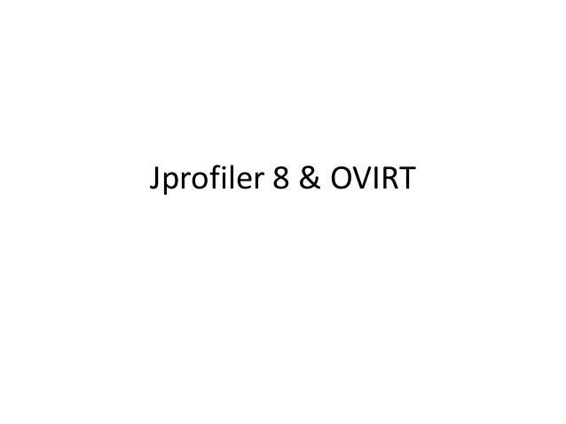 JProfiler8 @ OVIRT