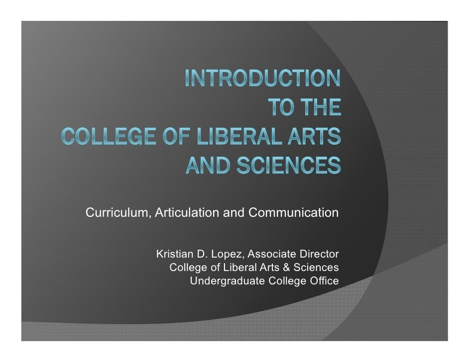 Curriculum, Articulation and Communication              Kristian D. Lopez, Associate Director               College of Lib...