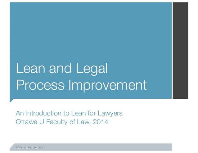 An Introduction to Lean and Legal Process Improvement, University of Ottawa, January 2014